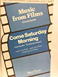 img - for Come Saturday Morning ... For S. A. T. B. voices and piano. Arranged by Don Besig. Words by Dory Previn (Music from Films choral Series) book / textbook / text book