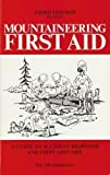 Mountaineering First Aid, Carline, Jan D. and MacDonald, Steven C., 089886092X