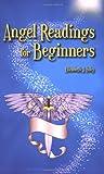 Angel Readings for Beginners, Elizabeth J. Foley, 0980080622