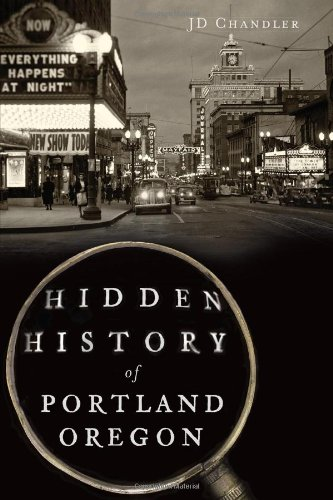 Read Online Hidden History of Portland, Oregon pdf