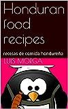 Honduran food recipes: recetas de comida hondureña