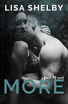 More: A You & Me Novel (You & Me Series Book 2) by [Shelby, Lisa, Shelby, Lisa]