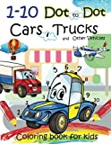 img - for 1-10 Dot to Dot Cars,Trucks and Other Vehicles Coloring book for kids: A Fun dot to dot book Filled With Cute Trucks, Planes ,Motercycles,Train,Yacht,Airplane,Helicopter,Rocket and Cars & More! book / textbook / text book