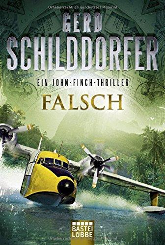 Falsch: Ein John-Finch-Thriller Taschenbuch – 28. September 2018 Gerd Schilddorfer 3404177312 Deutschland Italien