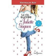 La Vie sucrée de Juliette Gagnon, tome 1: Skinny jeans et crème glacée à la gomme balloune