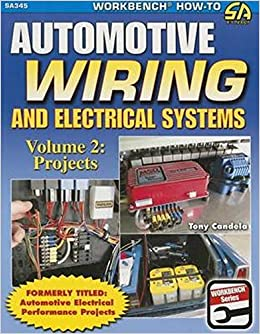 Automotive Wiring and Electrical Systems Vol. 2: Projects ... on power cord, automotive electrical, wiring diagram, automotive diagrams, distribution board, electrical engineering, earthing system, automotive brakes, automotive software, automotive maintenance, automotive electricity, automotive insulation, junction box, automotive tires, ground and neutral, automotive hoses, automotive switch, electric power distribution, automotive electronics, automotive springs, national electrical code, three-phase electric power, knob-and-tube wiring, automotive glass, automotive arduino, automotive air conditioning, extension cord, automotive body, alternating current, electric motor, automotive cables, automotive components, automotive upholstery, electrical conduit, power cable, circuit breaker, automotive bearings, electric power transmission,
