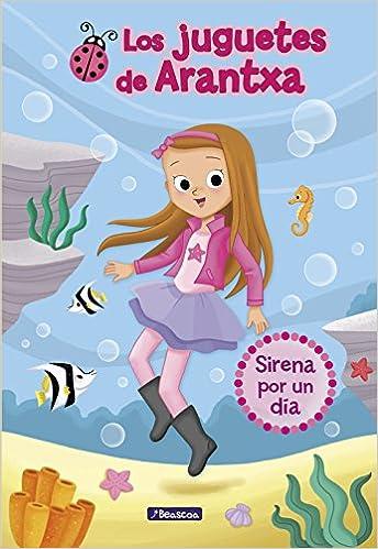 Sirena por un día (Los juguetes de Arantxa 1): Amazon.es ...