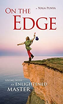 On the Edge: Living with an Enlightened Master (English Edition) por [Punya, Yoga]