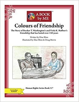 Colours Of Friendship The Story Of Booker T Washington S And Viola