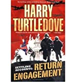 [ Return Engagement[ RETURN ENGAGEMENT ] By Turtledove, Harry ( Author )Jun-28-2005 Paperback