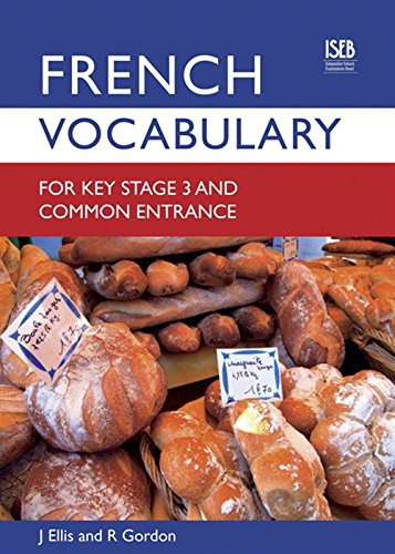 French Vocabulary for Key Stage 3 and Common Entrance (Vocabulary for Ks3 and Ce) (English and French Edition)