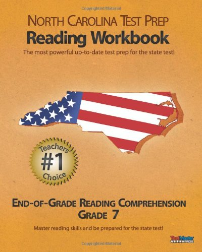 NORTH CAROLINA TEST PREP Reading Workbook End-of-Grade Reading Comprehension Grade 7