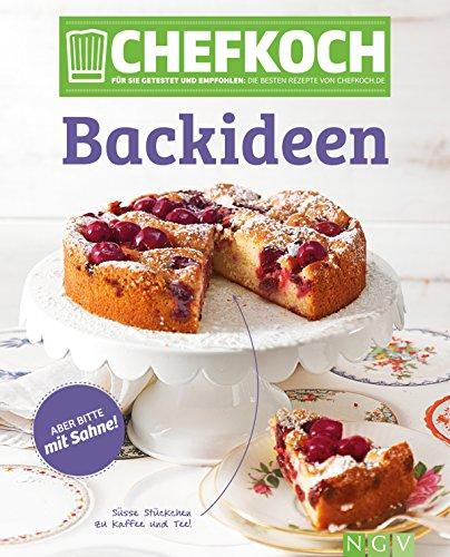 CHEFKOCH Backideen: Für Sie getestet und empfohlen: Die besten Rezepte von chefkoch.de (German Edition)]()