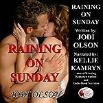 Raining on Sunday | Jodi Olson