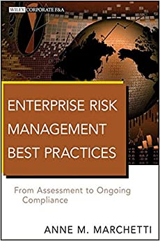 Enterprise Risk Management Best Practices: From Assessment to Ongoing Compliance (Wiley Corporate FandA)