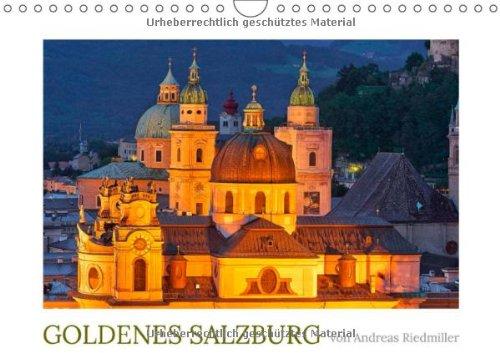 Goldenes Salzburg - fotografiert von Andreas Riedmiller (Wandkalender 2014 DIN A4 quer): Der Fotokalender