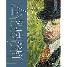 Horizont Jawlensky: Alexey Jawlensky im Spiegel seiner kunstlerischen Begegnungen 1900-1914