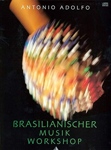 Brasilianischer Musik Workshop: German Language Edition (Book & CD) (Advance Music) (German Edition) by advance music GmbH