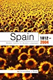 Spain 1812 - 2004 2nd Edition (Modern History of Modern Languages)