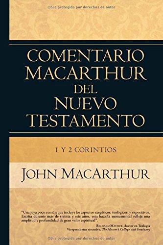 1 y 2 Corintios (Comentario MacArthur del N.T.) (Spanish Edition)
