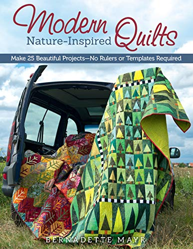 Natures Patchwork Quilt - Modern Nature-Inspired Quilts: Make 25 Beautiful Projects - No Rulers or Templates Required