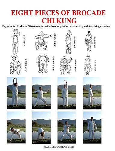 Eight Pieces of Brocade Chi Kung: Enjoy better health in fifteen minutes with these easy to learn breathing and stretching exercises