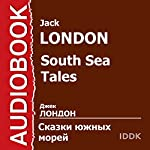 South Sea Tales [Russian Edition] | Jack London