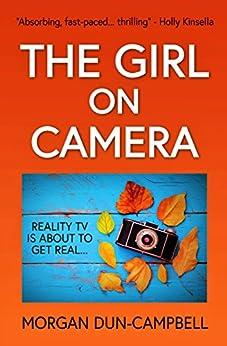 The Girl on Camera by [Dun-Campbell, Morgan]