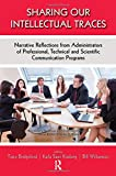 img - for Sharing Our Intellectual Traces: Narrative Reflections from Administrators of Professional, Technical, and Scientific Programs (Baywood's Technical Communications) book / textbook / text book