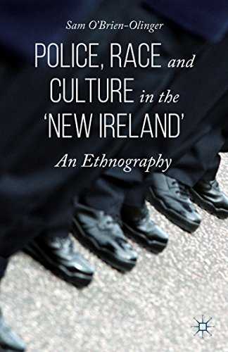 Police, Race and Culture in the 'new Ireland': An Ethnography