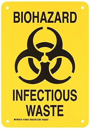 Brady 126637 Biohazard Sign Legendbiohazard Infectious Waste 10