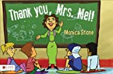 Thank You, Mrs. Mel!, Monica Stone, 1628544341