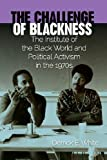 The Challenge of Blackness : The Institute of the Black World and Political Activism in The 1970s, White, Derrick E., 0813044448