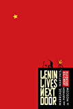 Lenin Lives Next Door: Marriage, Martinis, and Mayhem in Moscow (English Edition)
