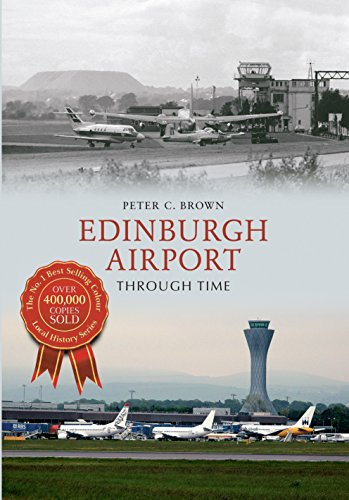Edinburgh Airport Through Time (Edinburgh Airport)