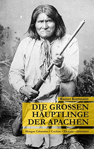 die-grossen-huptlinge-der-apachen-mangas-coloradas-cochise-victorio-geronimo