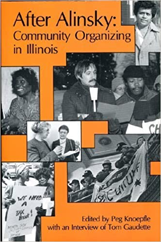 After Alinsky: Community Organizing in Illinois (1990-07-01 ...