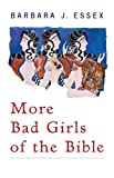 More Bad Girls of the Bible, Barbara J. Essex, 0829818243