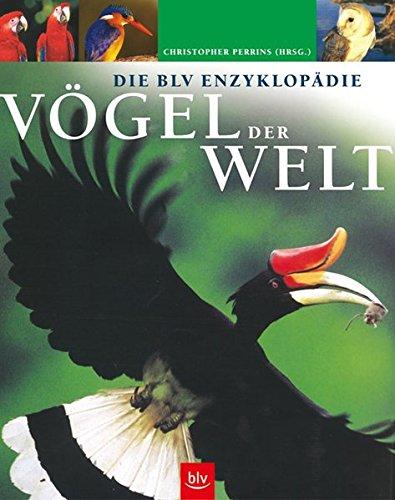 Die BLV Enzyklopädie Vögel der Welt