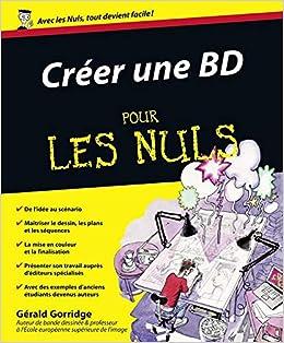 Amazon Fr Creer Une Bd Pour Les Nuls Gerald Gorridge