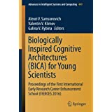 Biologically Inspired Cognitive Architectures (BICA) for Young Scientists: Proceedings of the First International Early Research Career Enhancement School (FIERCES 2016)