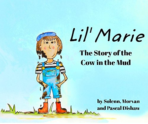 Download Lil' Marie: The Story of the Cow in the Mud PDF