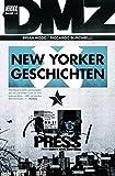 DMZ: Bd. 13: New Yorker Geschichten