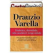 """Drauzio Varella: diabetes, obesidade, vida saudável, longevidade (""""Série Artigos"""" Coletânea de CartaCapital Livro 1)"""