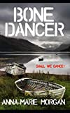 Bone Dancer: Shall we dance? (DI Giles suspense thriller series)