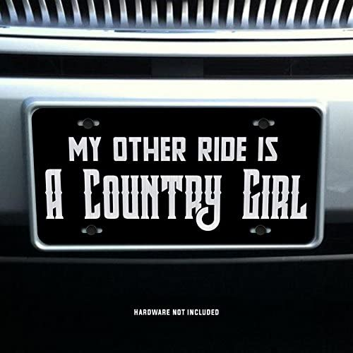 My Other Ride is a Country Girl Vanity Front License Plate Tag KCE036