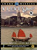 Weekend Explorer - Hong Kong, City Of Life