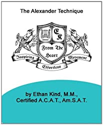 The Release of Habit and Fear: The Alexander Technique as a Means to Letting Go of the Physical and Emotional Habits that Block Spiritual Growth (English Edition)