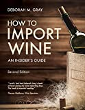 How to Import Wine Second Edition: An Insider's Guide