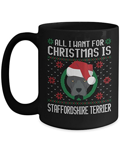 - Funny Christmas Mug - All I Want For Christmas Is American Staffordshire Terrier Dog Funny Xmas Gift For Husband, Boyfriend, Boys, Girlfriend, Wife, G